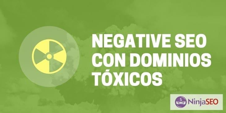 SEO Negativo con Dominios Tóxicos
