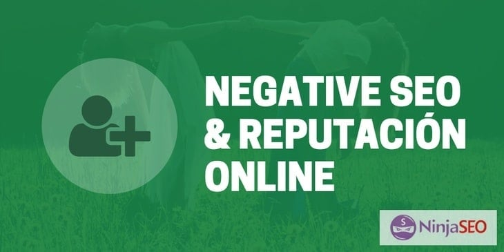 SEO Negativo y Reputación Online