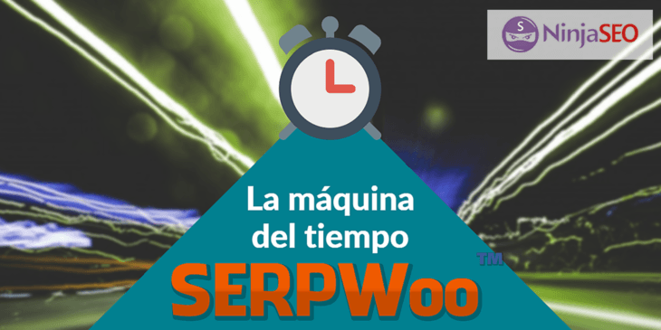 SERPWoo archivo historico de resultados - NinjaSEO 730